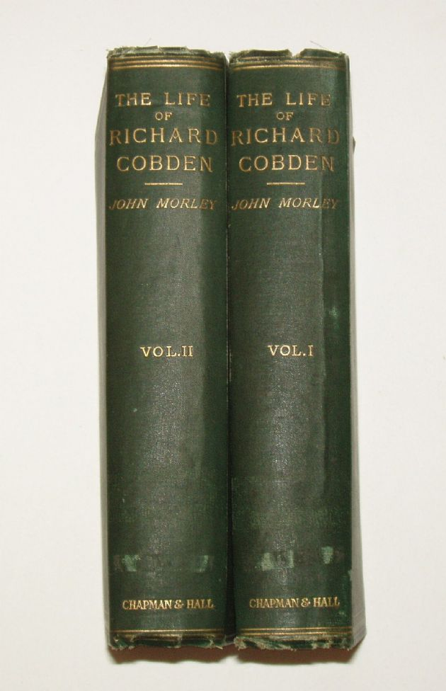 The Life of Richard Cobden, by John Morley, 2 Volume Set